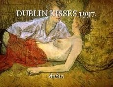 DUBLIN KISSES 1997.