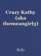 Crazy Kathy (aka themeangirl3)
