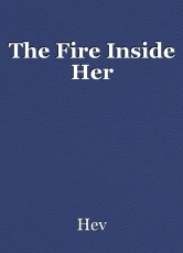 The Fire Inside Her