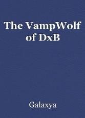 The VampWolf of DxB