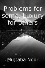 Problems for some, Luxury for others