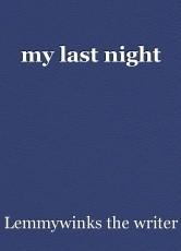 my last night