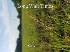 Long Wait Times