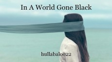 In A World Gone Black