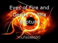Eyes of Fire and Desire 2 :The Rapture