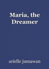 Maria, the Dreamer