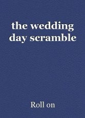 the wedding day scramble