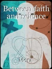 Between faith and science