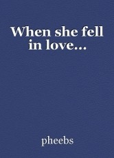 When she fell in love...