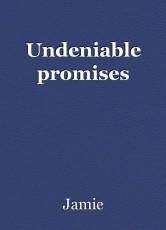 Undeniable promises