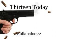Thirteen Today