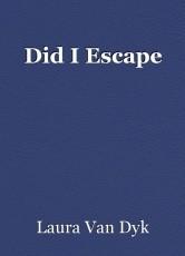 Did I Escape