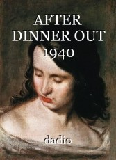 AFTER DINNER OUT 1940