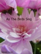 As The Birds Sing