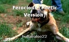 Ferocious (Poetic Version)