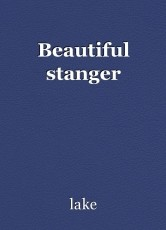 Beautiful stanger