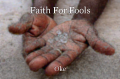 Faith For Fools