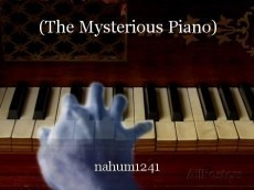 (The Mysterious Piano)