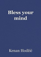 Bless your mind