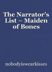 The Narrator's List – Maiden of Bones