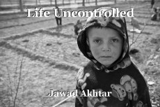Life Uncontrolled