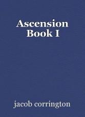 Ascension Book I
