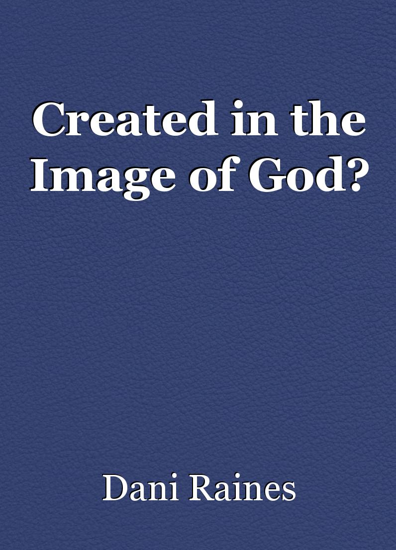 god created essay Nature of god essayswhat is the nature of god in this essay to worship god god says and i (allah) created not the jinn and mankind except they should.