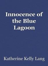 Innocence of the Blue Lagoon