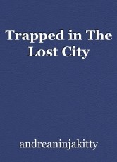 Trapped in The Lost City