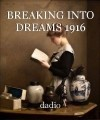 BREAKING INTO DREAMS 1916