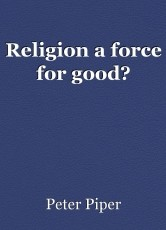 Religion a force for good?