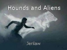 Hounds and Aliens