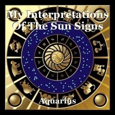 My Interpretations Of The Sun Signs