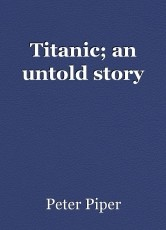 Titanic; an untold story