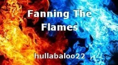 Fanning The Flames