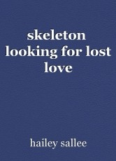 skeleton  looking for lost love