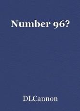 Number 96?