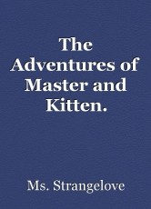 The Adventures of Master and Kitten. [Preview]
