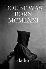 DOUBT WAS BORN MCMLXXI