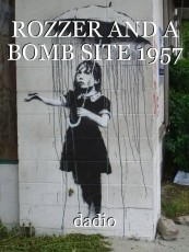 ROZZER AND A BOMB SITE 1957