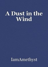 A Dust in the Wind