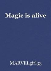 Magic is alive