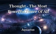Thought - The Most Powerful Force Of All