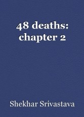 48 deaths: chapter 2