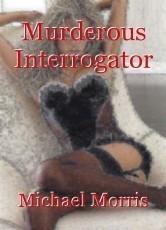 Murderous Interrogator