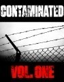 Contaminated: Volume One