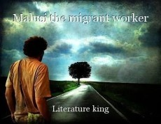 Malusi the migrant worker