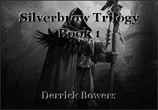 Silverbrow Trilogy Book 1
