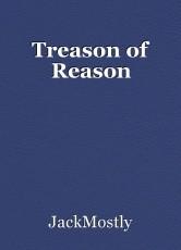 Treason of Reason