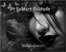 Solitary Solitude